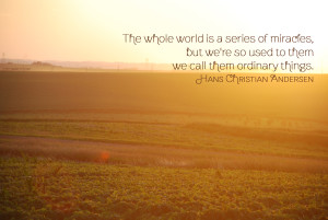 Miracles called Ordinary quote by Hans Christian Andersen - photo by lostcarrot.com